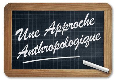 Une approche Anthropologique au service des pratiques professionnelles